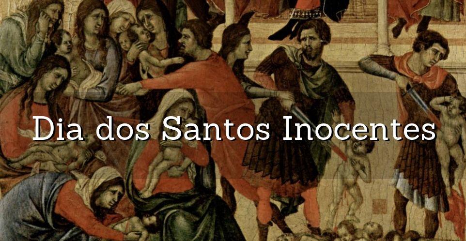 curiosidades sobre a tradiçao do dia dos santos inocentes