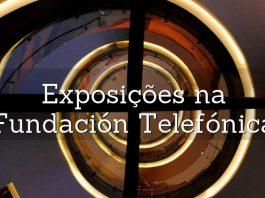 exposições fundacion telefonica madrid